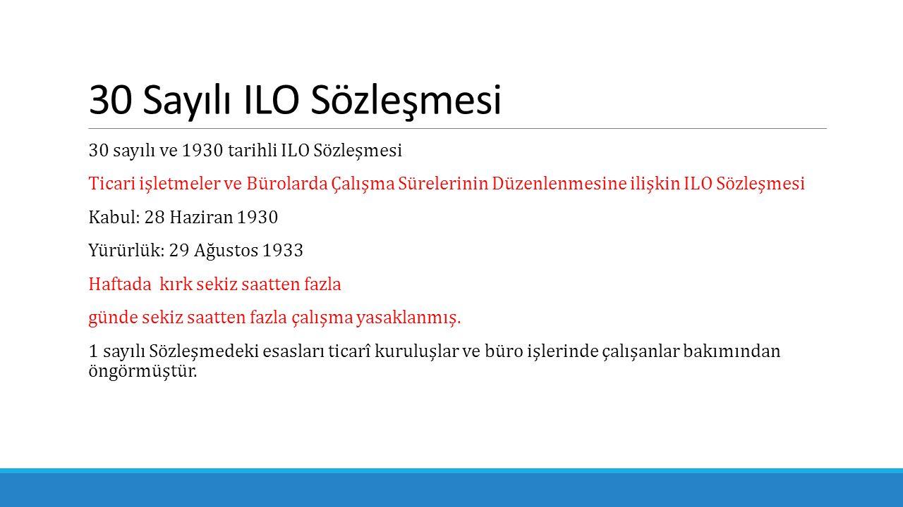 30 Sayılı ILO Sözleşmesi 30 sayılı ve 1930 tarihli ILO Sözleşmesi