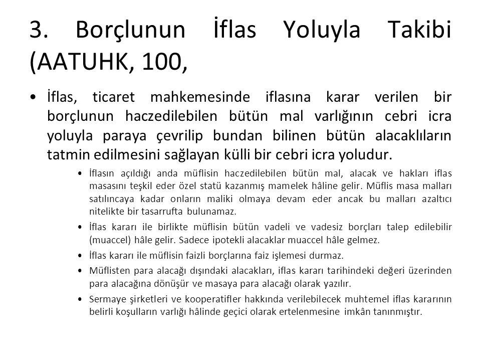 3. Borçlunun İflas Yoluyla Takibi (AATUHK, 100,