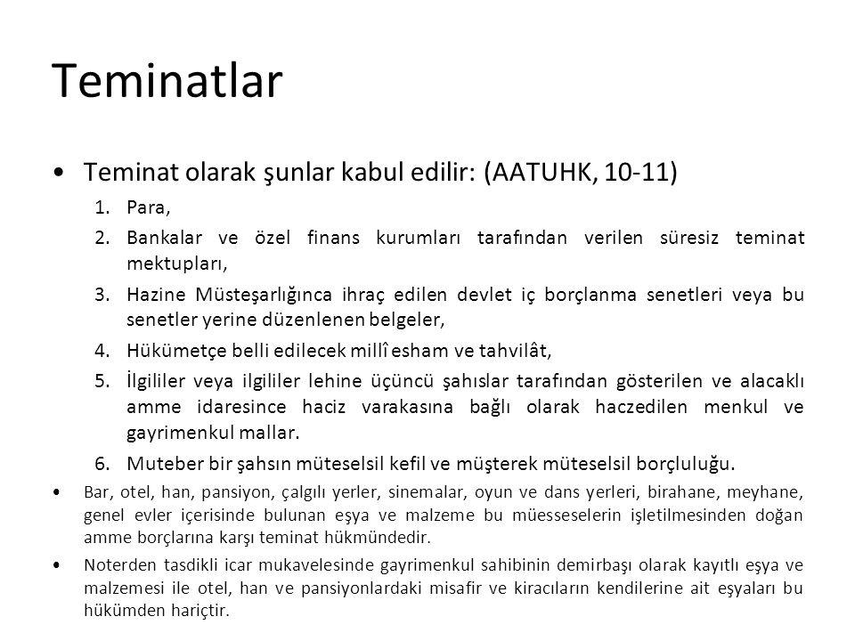 Teminatlar Teminat olarak şunlar kabul edilir: (AATUHK, 10-11) Para,
