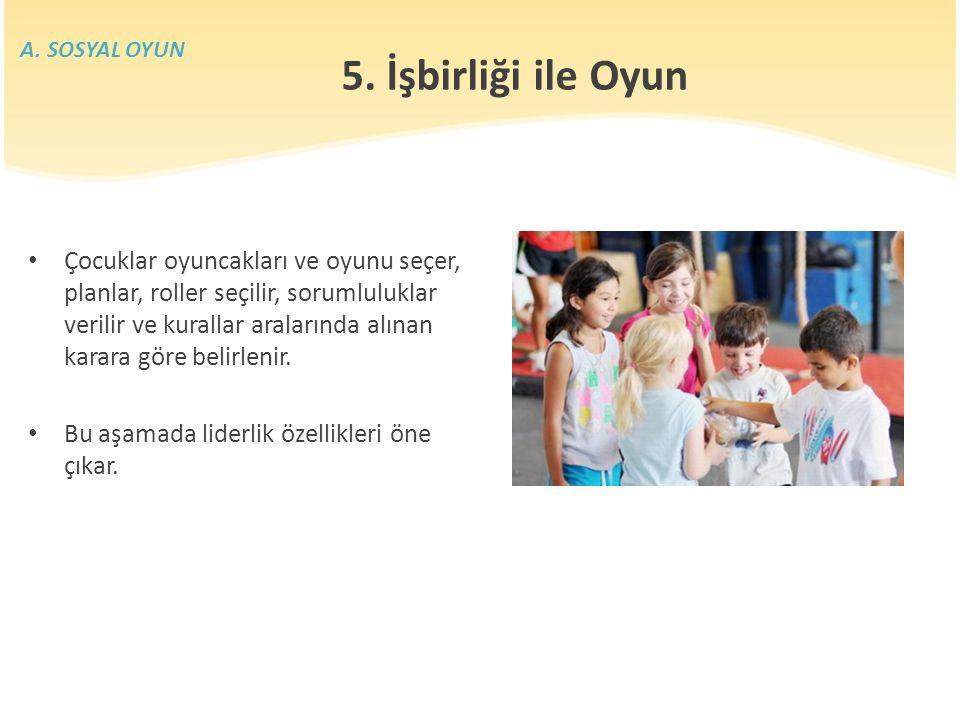 A. SOSYAL OYUN 5. İşbirliği ile Oyun.