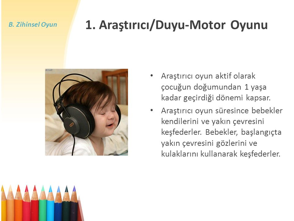 1. Araştırıcı/Duyu-Motor Oyunu