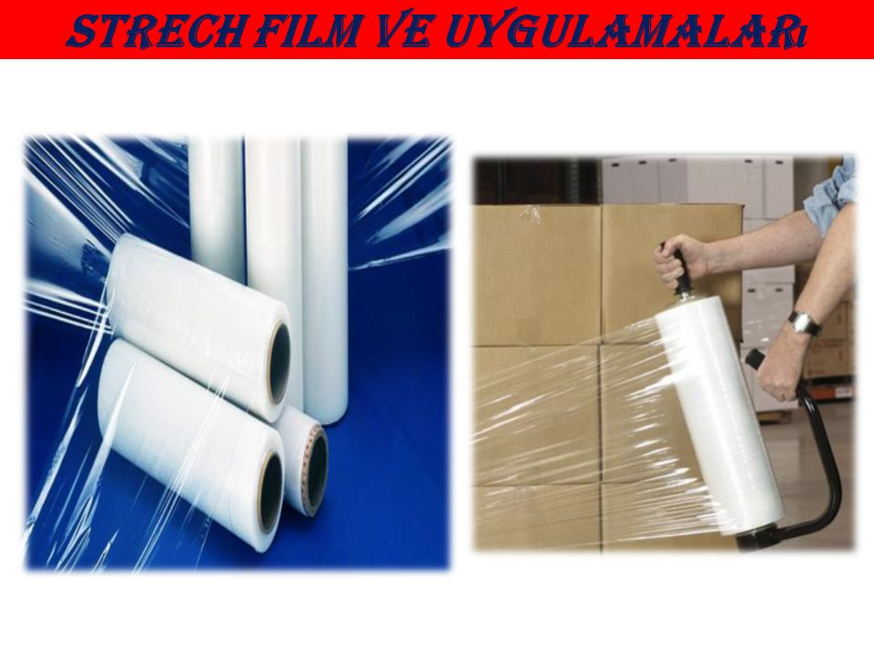 Strech film ve uygulamaları