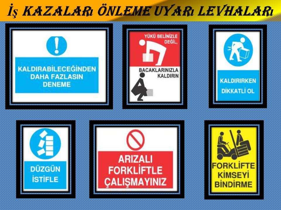 İş kazaları önleme uyarı levhaları