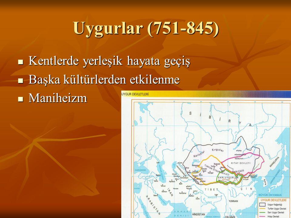 Uygurlar (751-845) Kentlerde yerleşik hayata geçiş