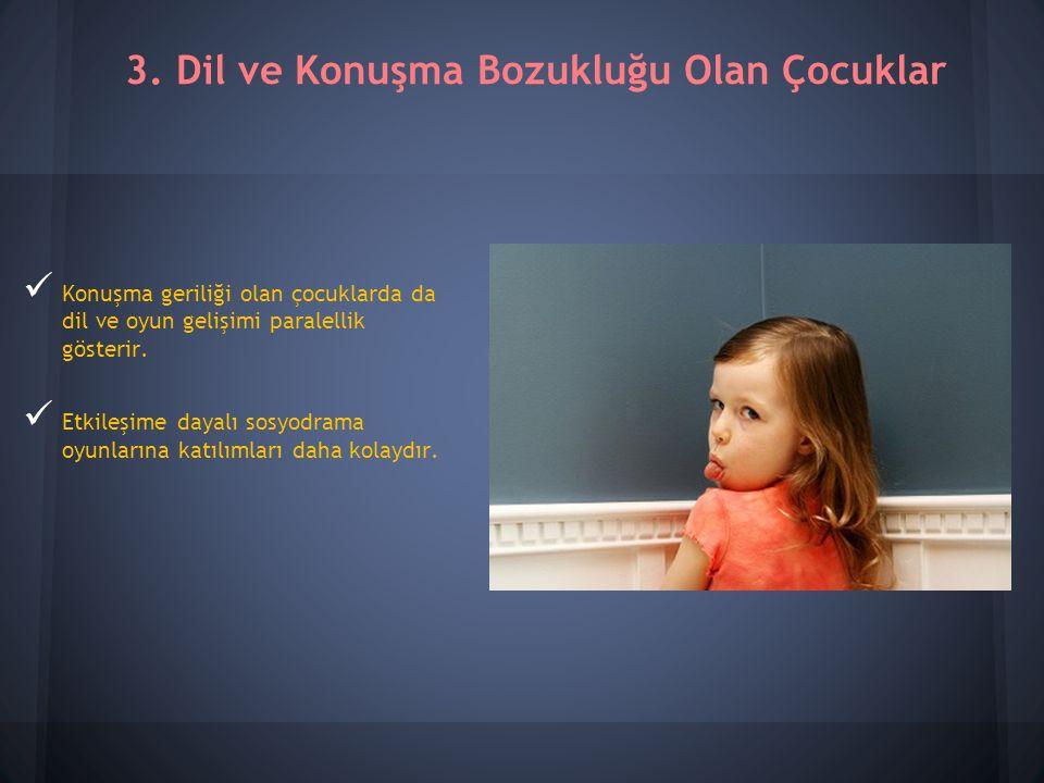 3. Dil ve Konuşma Bozukluğu Olan Çocuklar