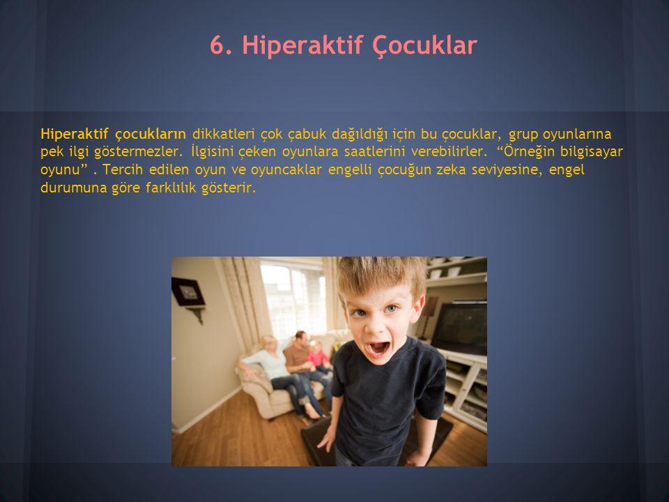 6. Hiperaktif Çocuklar