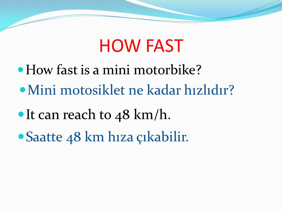 HOW FAST Mini motosiklet ne kadar hızlıdır It can reach to 48 km/h.