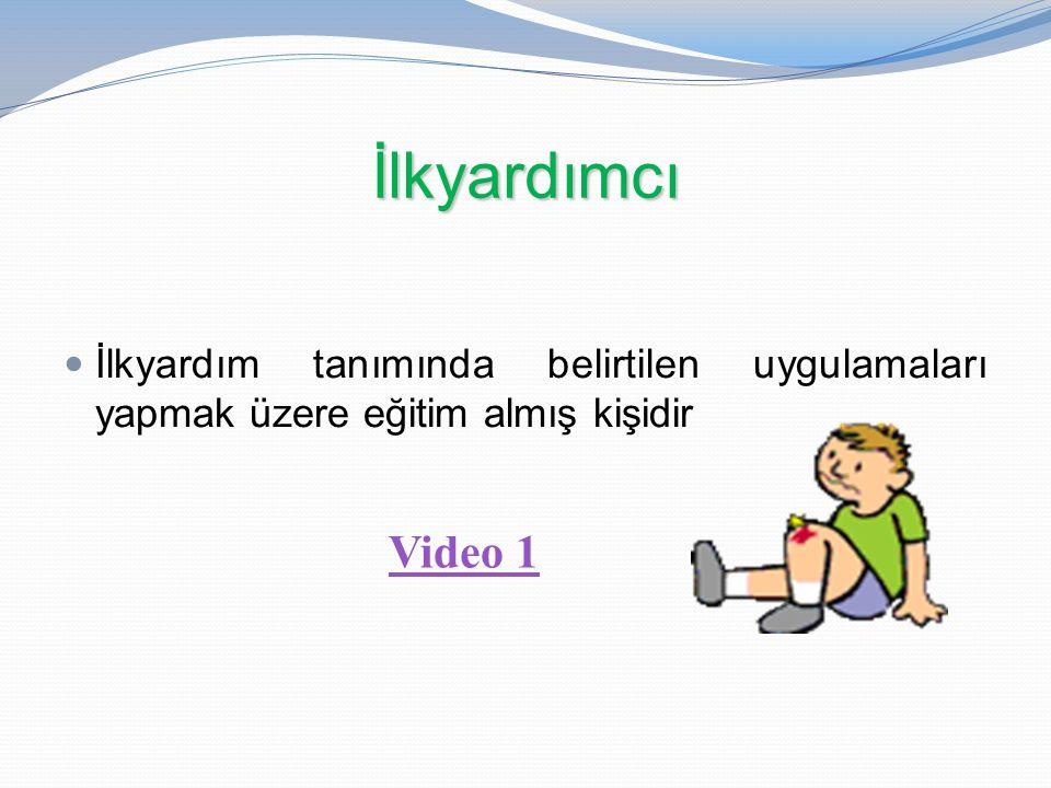 İlkyardımcı İlkyardım tanımında belirtilen uygulamaları yapmak üzere eğitim almış kişidir Video 1