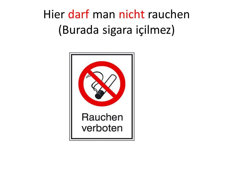Hier darf man nicht rauchen (Burada sigara içilmez)