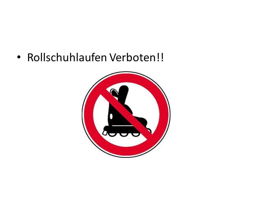 Rollschuhlaufen Verboten!!