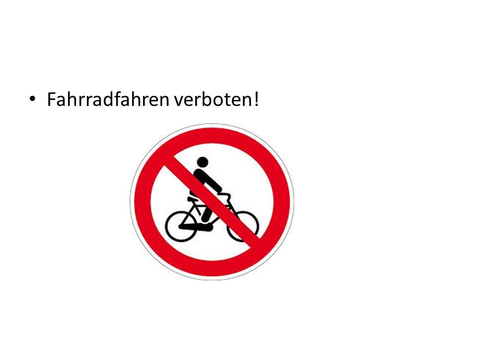 Fahrradfahren verboten!