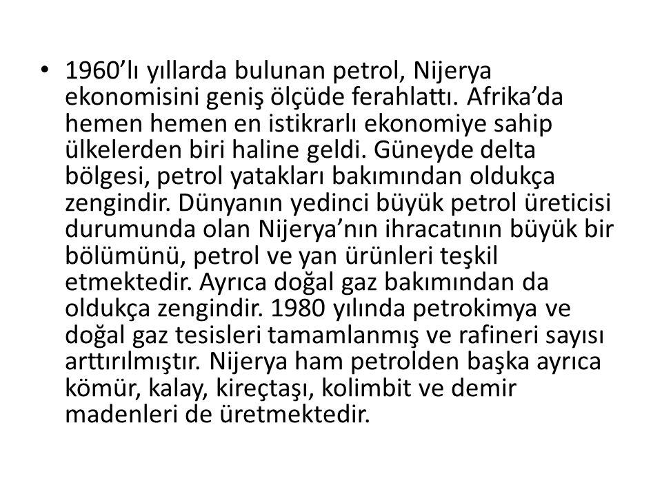 1960'lı yıllarda bulunan petrol, Nijerya ekonomisini geniş ölçüde ferahlattı.