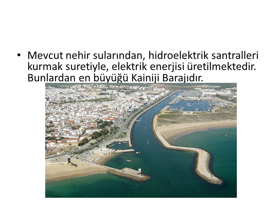Mevcut nehir sularından, hidroelektrik santralleri kurmak suretiyle, elektrik enerjisi üretilmektedir.