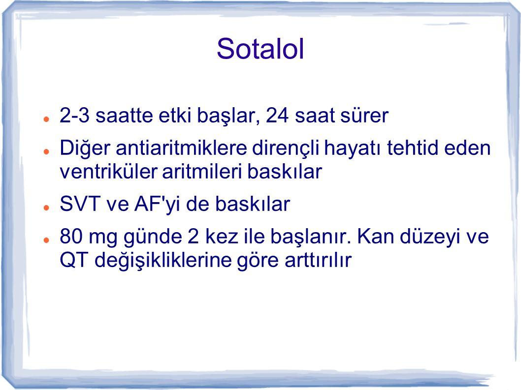 Sotalol 2-3 saatte etki başlar, 24 saat sürer