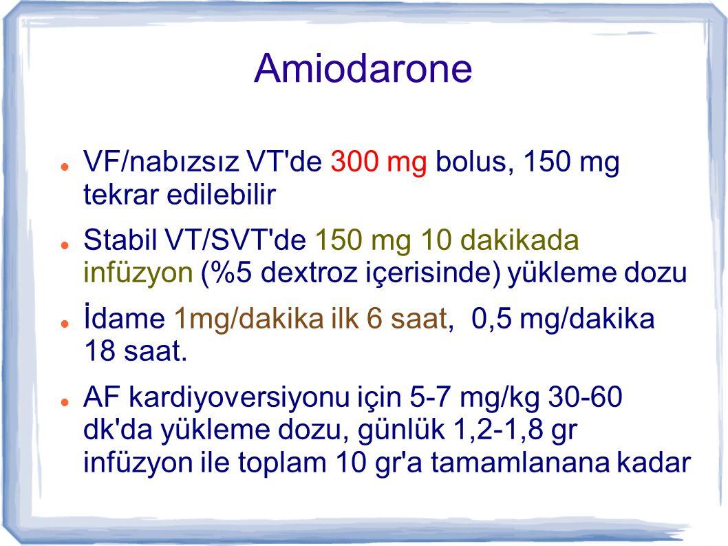 Amiodarone VF/nabızsız VT de 300 mg bolus, 150 mg tekrar edilebilir
