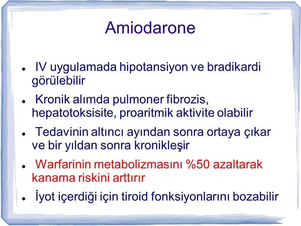 Amiodarone IV uygulamada hipotansiyon ve bradikardi görülebilir
