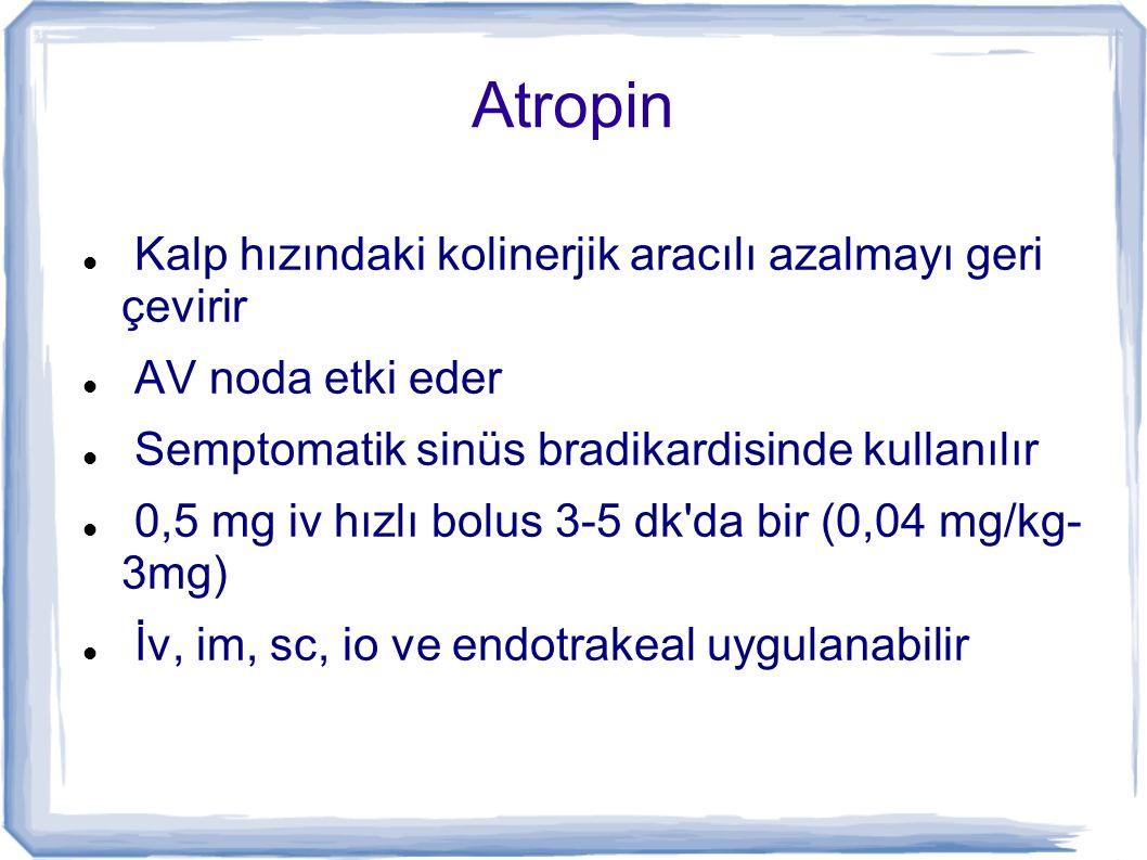 Atropin Kalp hızındaki kolinerjik aracılı azalmayı geri çevirir