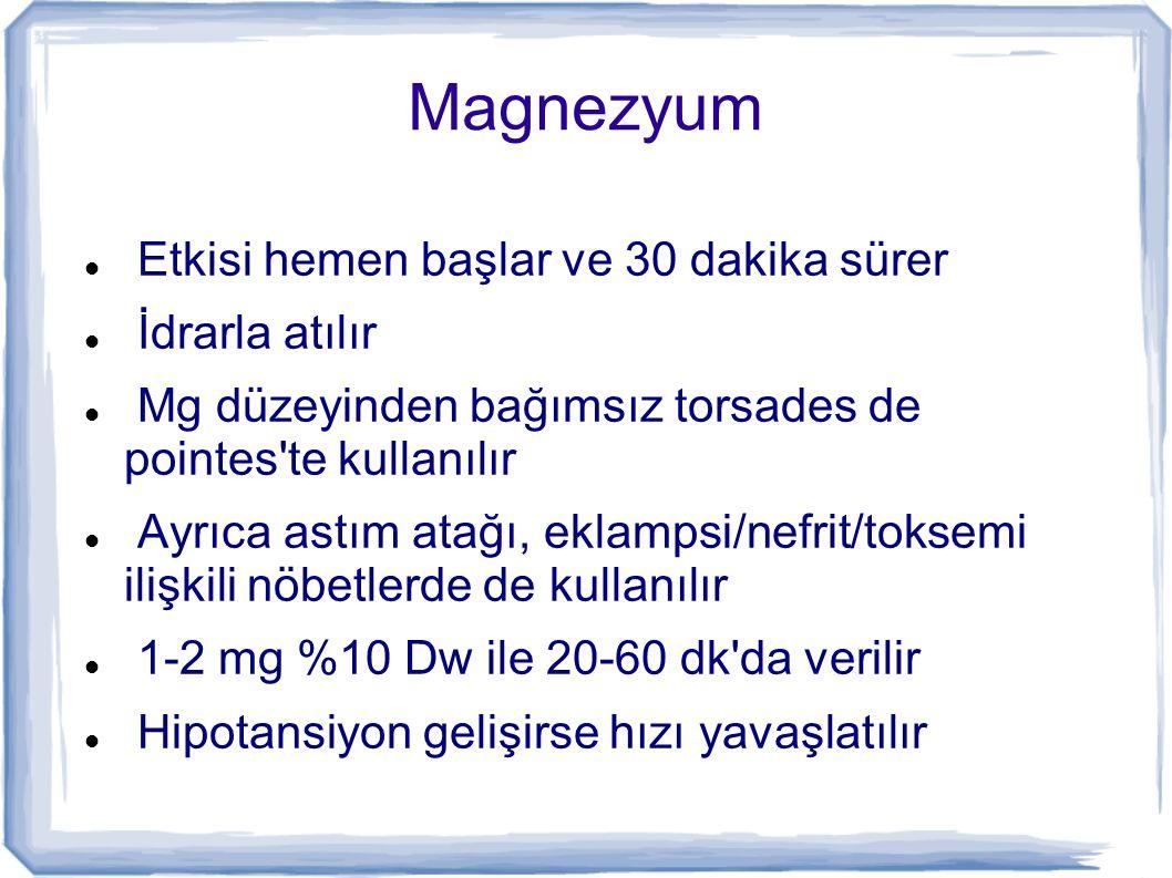 Magnezyum Etkisi hemen başlar ve 30 dakika sürer İdrarla atılır