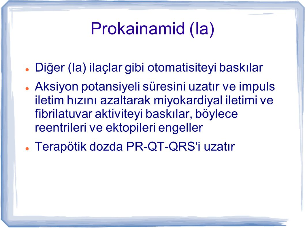 Prokainamid (Ia) Diğer (Ia) ilaçlar gibi otomatisiteyi baskılar