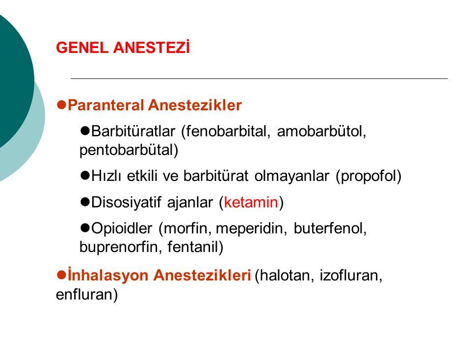 GENEL ANESTEZİ Paranteral Anestezikler. Barbitüratlar (fenobarbital, amobarbütol, pentobarbütal) Hızlı etkili ve barbitürat olmayanlar (propofol)