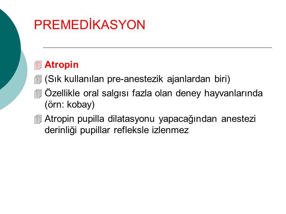 PREMEDİKASYON Atropin (Sık kullanılan pre-anestezik ajanlardan biri)