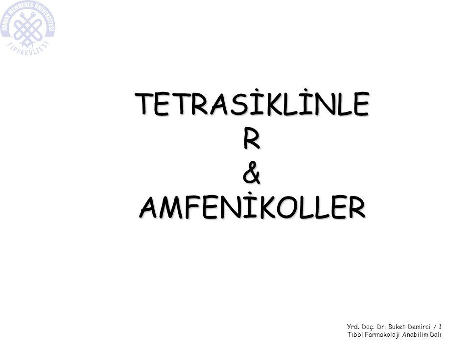 TETRASİKLİNLER & AMFENİKOLLER