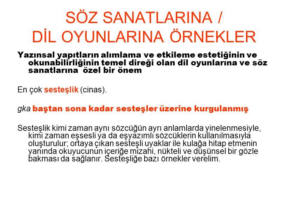 SÖZ SANATLARINA / DİL OYUNLARINA ÖRNEKLER