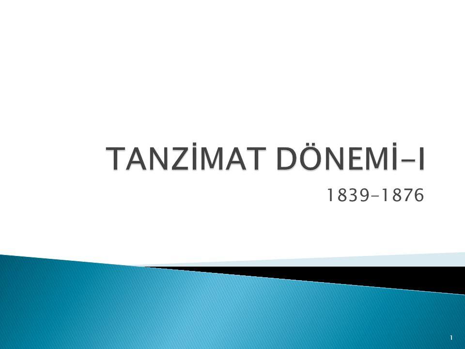 TANZİMAT DÖNEMİ-I 1839-1876