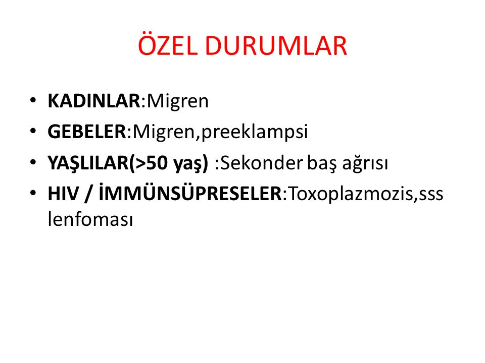 ÖZEL DURUMLAR KADINLAR:Migren GEBELER:Migren,preeklampsi