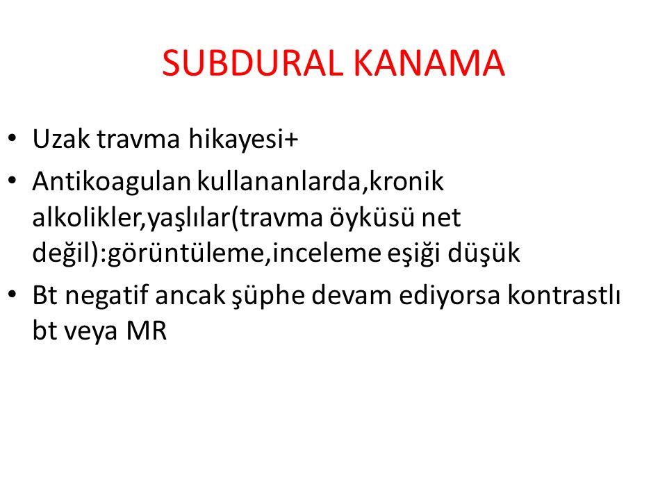 SUBDURAL KANAMA Uzak travma hikayesi+