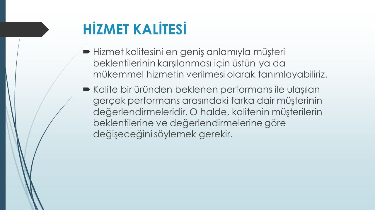 HİZMET KALİTESİ