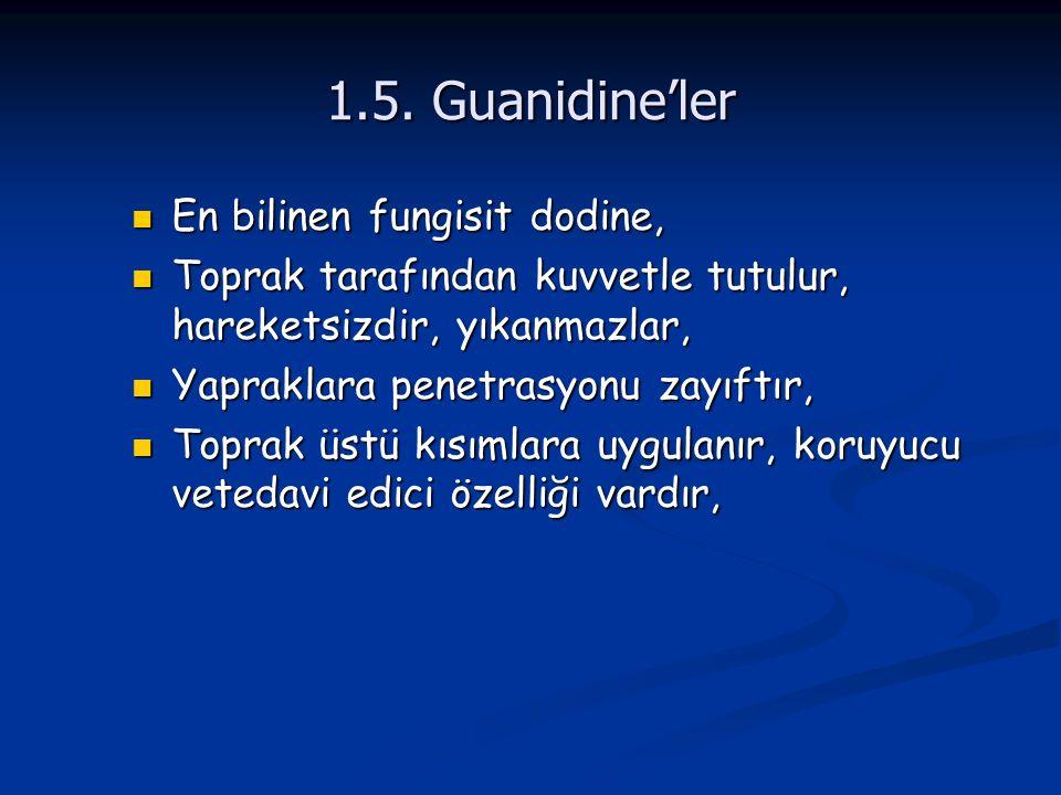 1.5. Guanidine'ler En bilinen fungisit dodine,