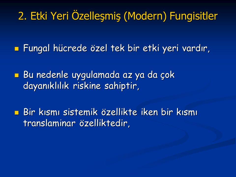 2. Etki Yeri Özelleşmiş (Modern) Fungisitler