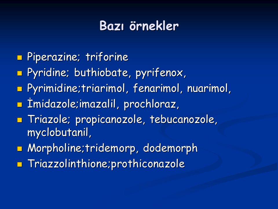 Bazı örnekler Piperazine; triforine Pyridine; buthiobate, pyrifenox,