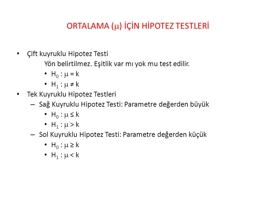 ORTALAMA () İÇİN HİPOTEZ TESTLERİ