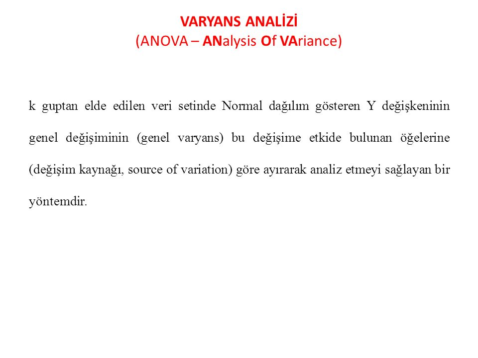 VARYANS ANALİZİ (ANOVA – ANalysis Of VAriance)