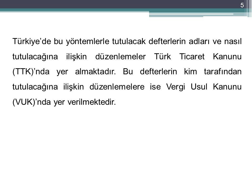 Türkiye'de bu yöntemlerle tutulacak defterlerin adları ve nasıl tutulacağına ilişkin düzenlemeler Türk Ticaret Kanunu (TTK)'nda yer almaktadır.