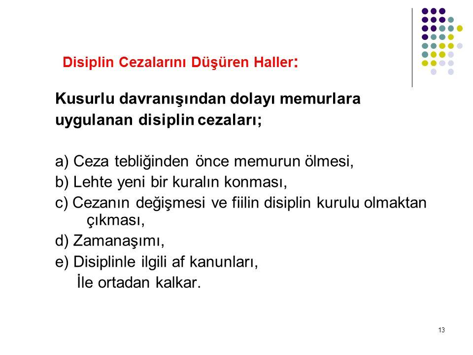 Disiplin Cezalarını Düşüren Haller: