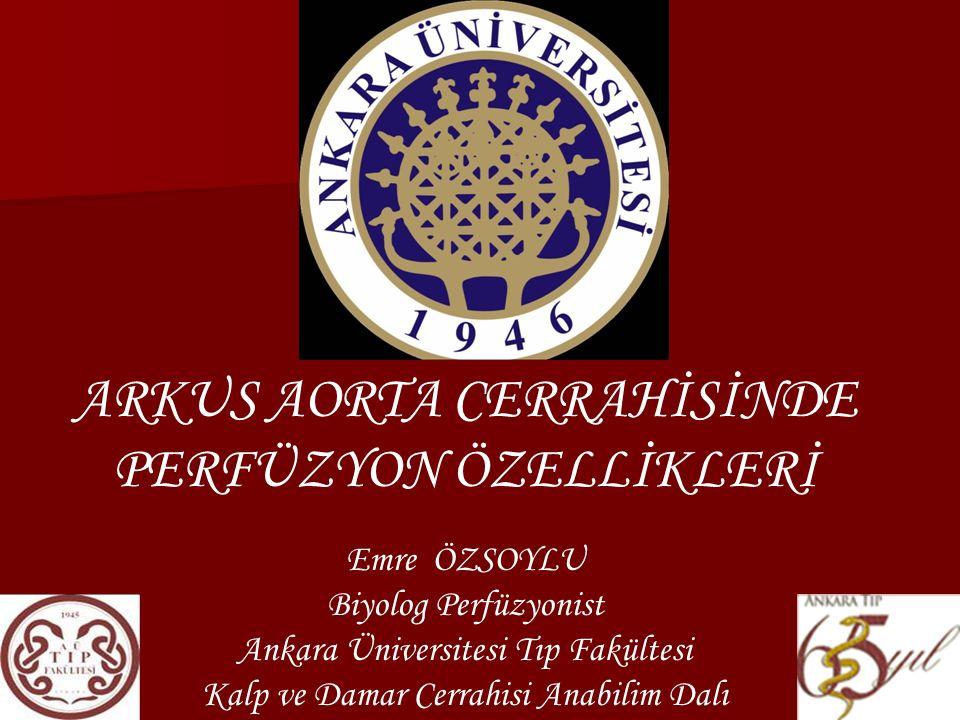 ARKUS AORTA CERRAHİSİNDE PERFÜZYON ÖZELLİKLERİ