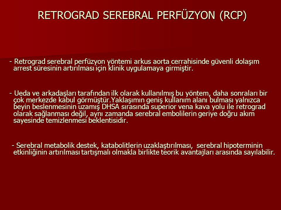 RETROGRAD SEREBRAL PERFÜZYON (RCP)