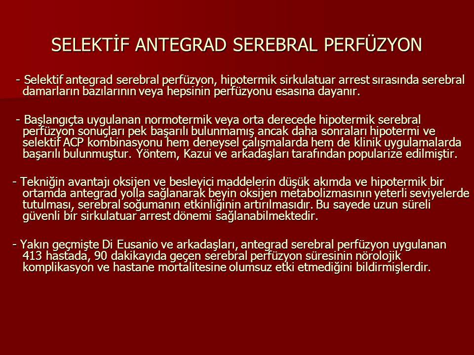 SELEKTİF ANTEGRAD SEREBRAL PERFÜZYON