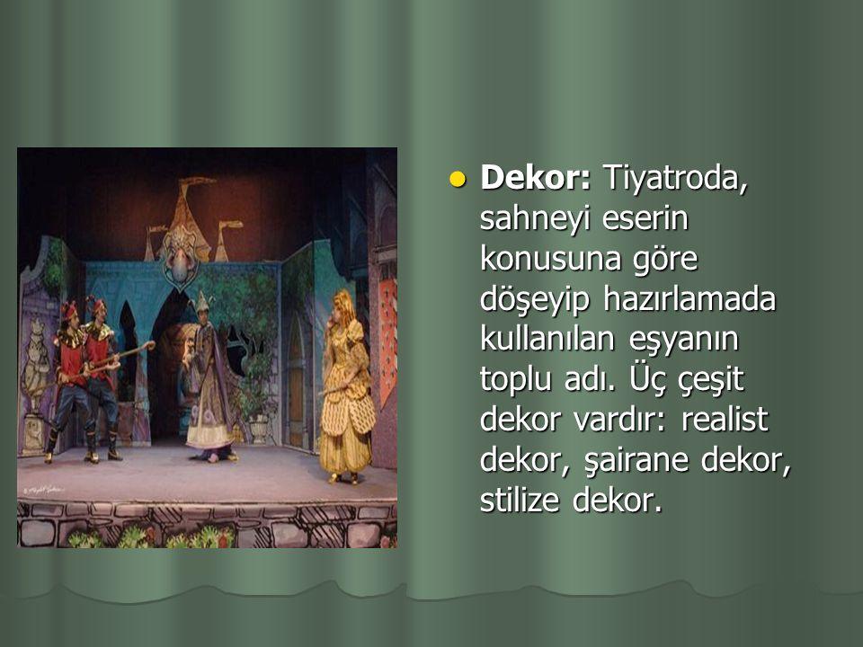 Dekor: Tiyatroda, sahneyi eserin konusuna göre döşeyip hazırlamada kullanılan eşyanın toplu adı.