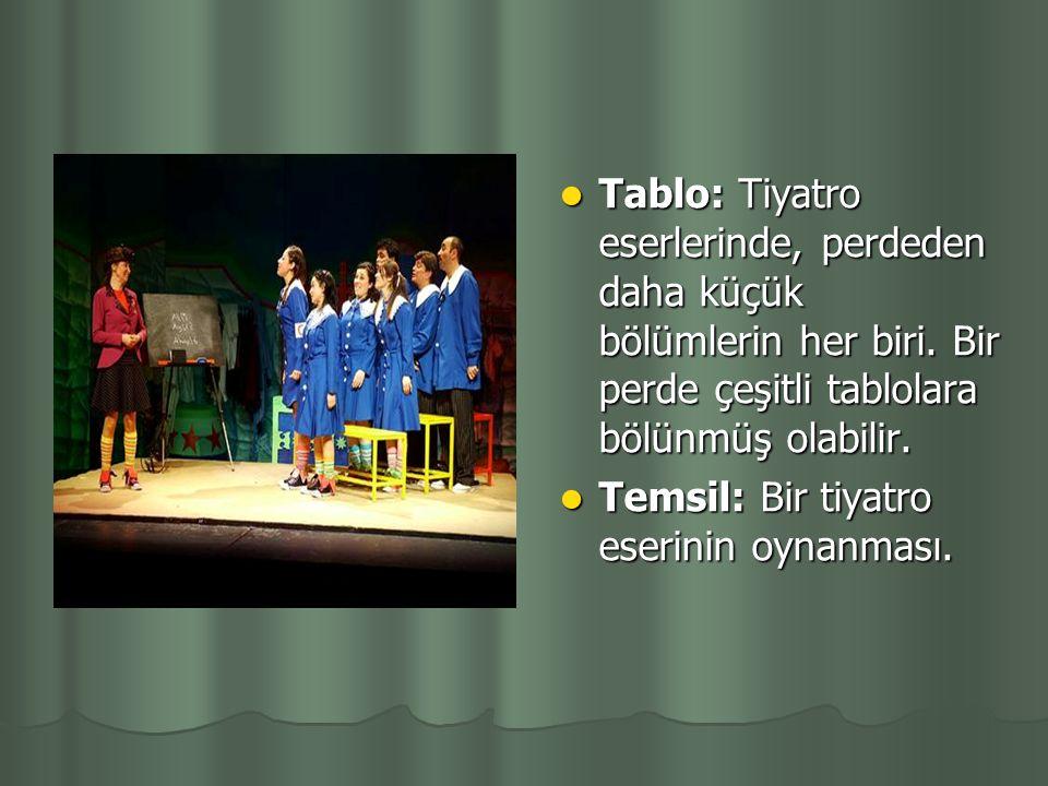 Tablo: Tiyatro eserlerinde, perdeden daha küçük bölümlerin her biri