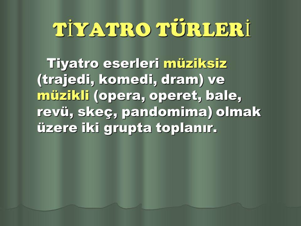 TİYATRO TÜRLERİ