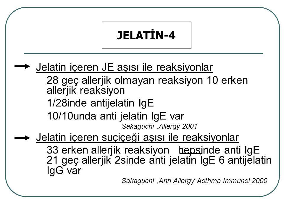 JELATİN-4 Jelatin içeren JE aşısı ile reaksiyonlar