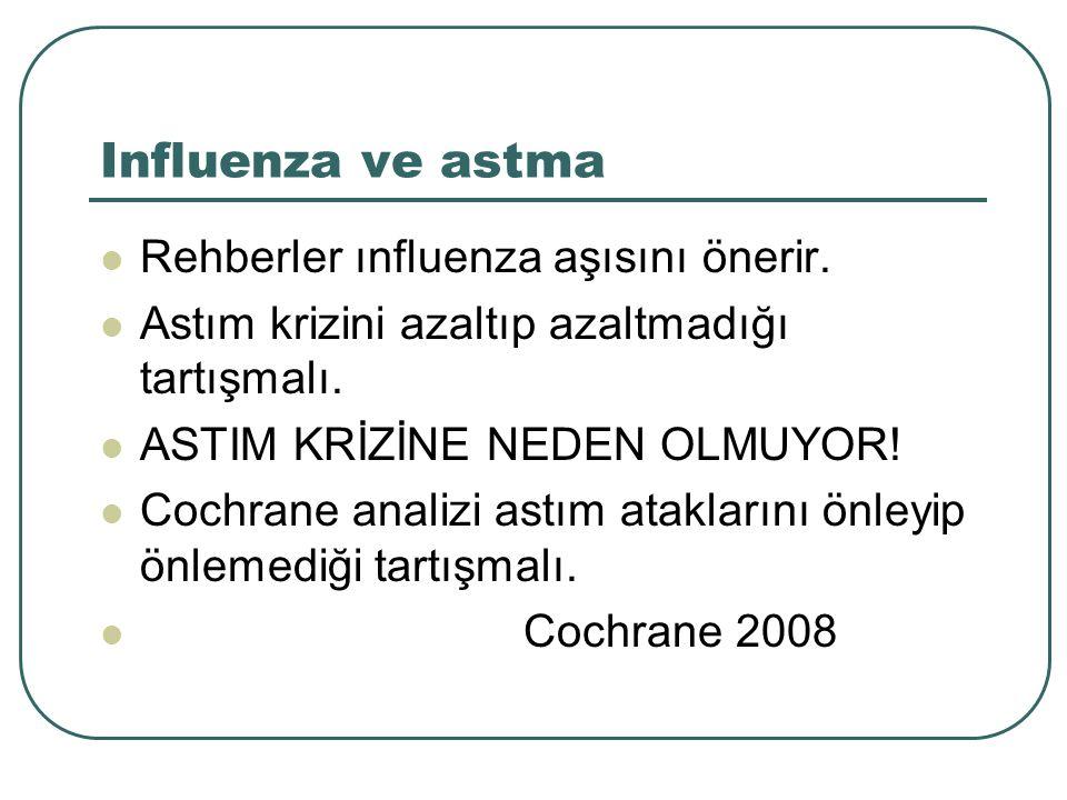 Influenza ve astma Rehberler ınfluenza aşısını önerir.