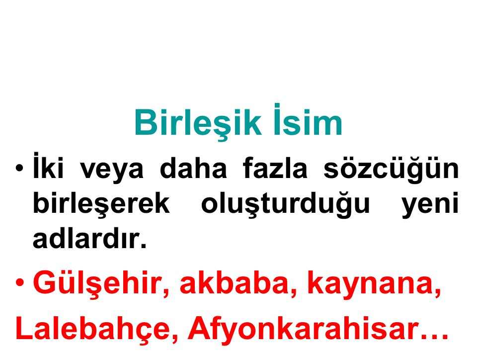 Birleşik İsim Gülşehir, akbaba, kaynana, Lalebahçe, Afyonkarahisar…