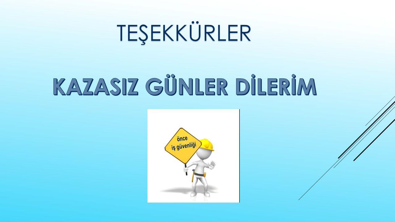 KAZASIZ GÜNLER DİLERİM