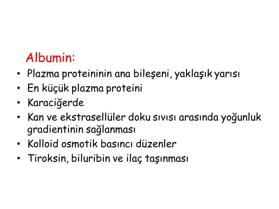 Albumin: Plazma proteininin ana bileşeni, yaklaşık yarısı