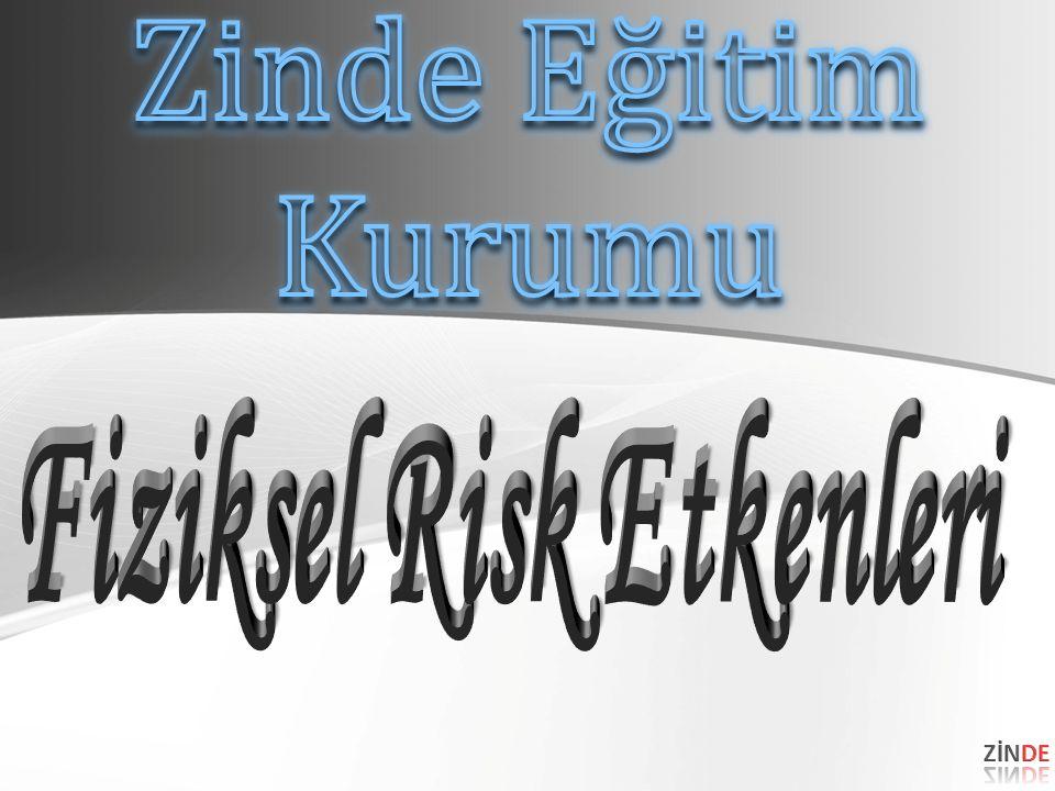 Fiziksel Risk Etkenleri